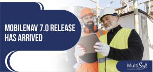 MobileNAV 7.0 release recap